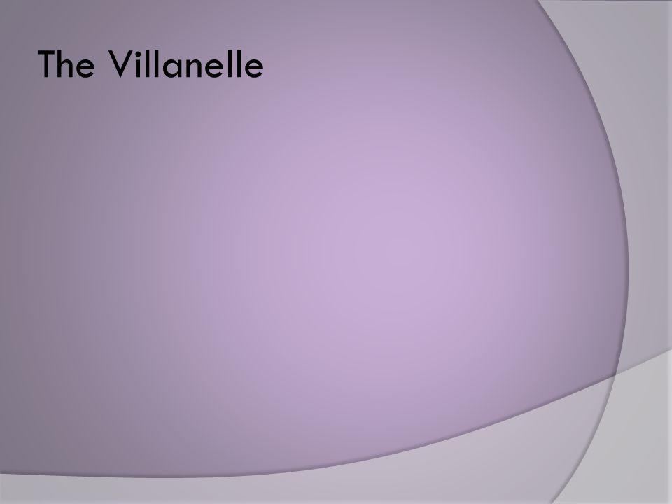 The Villanelle