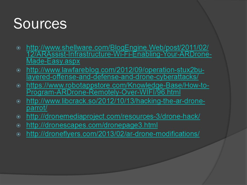 Sources  http://www.shellware.com/BlogEngine.Web/post/2011/02/ 12/ARAssist-Infrastructure-Wi-Fi-Enabling-Your-ARDrone- Made-Easy.aspx http://www.shel
