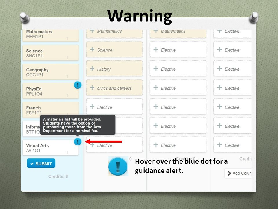 Warning Hover over the blue dot for a guidance alert.