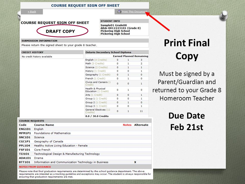 Print Final Copy Must be signed by a Parent/Guardian and returned to your Grade 8 Homeroom Teacher Due Date Feb 21st