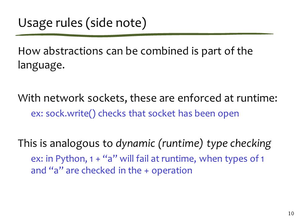 Usage rules (side note) How abstractions can be combined is part of the language.