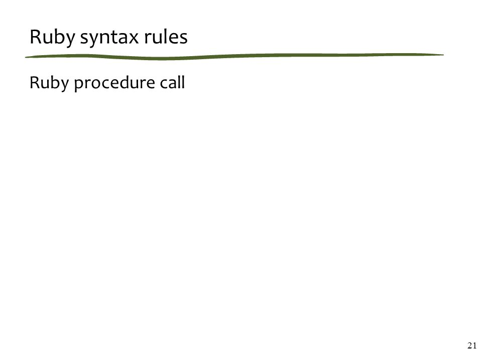 Ruby syntax rules Ruby procedure call 21