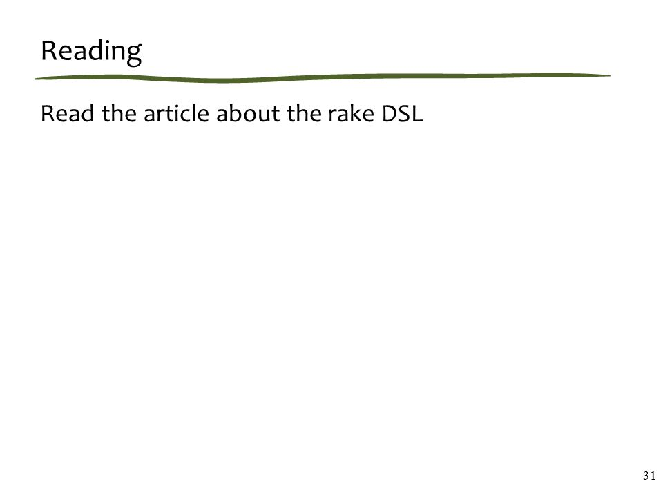 Reading Read the article about the rake DSL 31