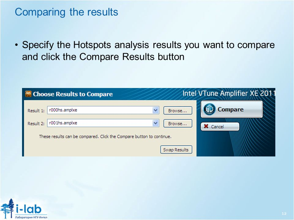 Comparing the results Specify the Hotspots analysis results you want to compare and click the Compare Results button 12