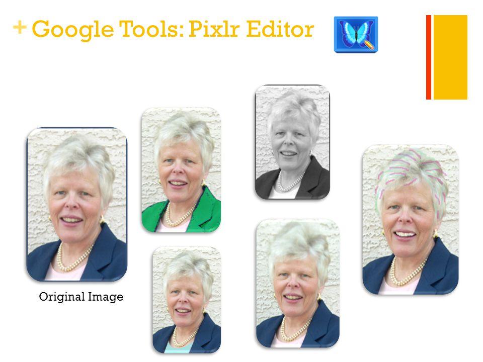 + Google Tools: Pixlr Editor Original Image