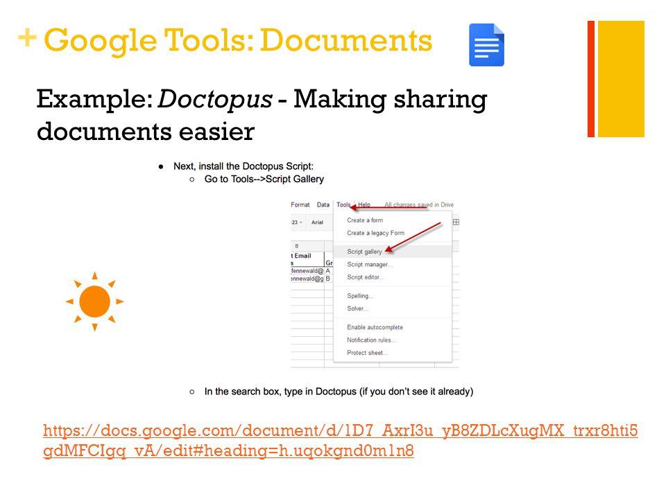 + Example: Doctopus - Making sharing documents easier https://docs.google.com/document/d/1D7_AxrI3u_yB8ZDLcXugMX_trxr8hti5 gdMFCIgq_vA/edit#heading=h.