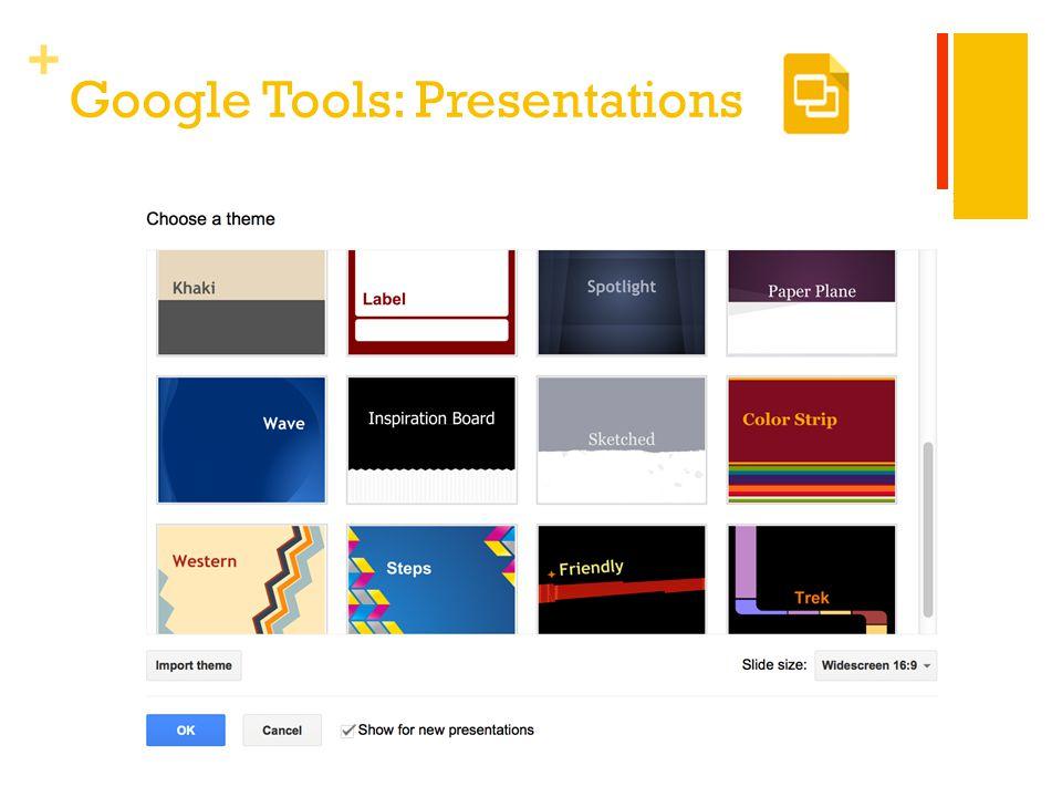 + Google Tools: Presentations