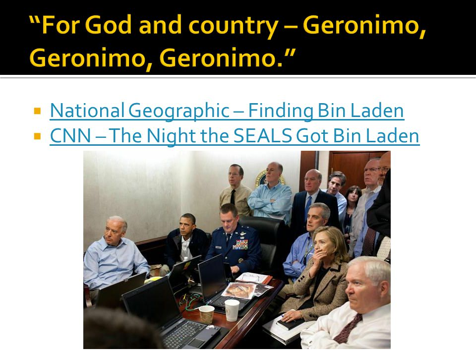  National Geographic – Finding Bin Laden National Geographic – Finding Bin Laden  CNN – The Night the SEALS Got Bin Laden CNN – The Night the SEALS Got Bin Laden