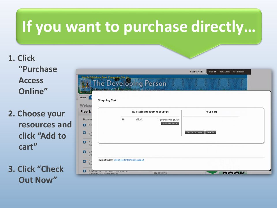 """1. Click """"Purchase Access Online"""" 2. Choose your resources and click """"Add to cart"""" 3. Click """"Check Out Now"""" If you want to purchase directly…"""