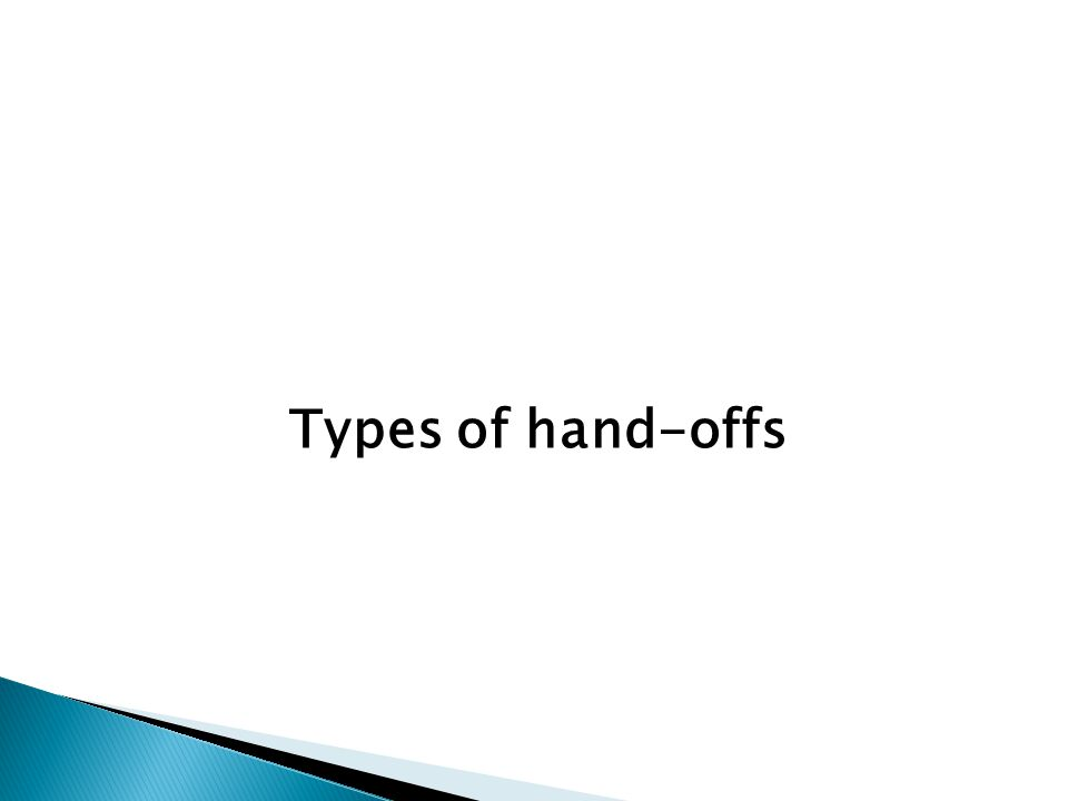 Types of hand-offs