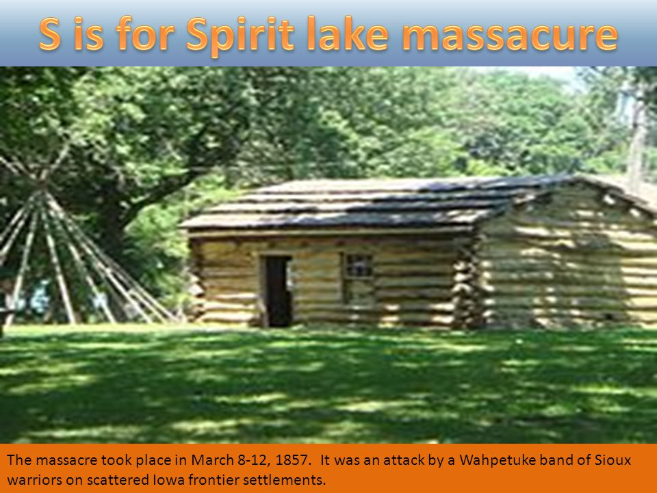 The massacre took place in March 8-12, 1857.