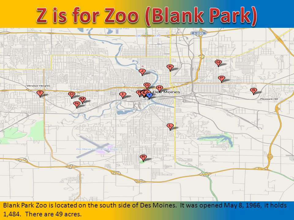Blank Park Zoo is located on the south side of Des Moines.
