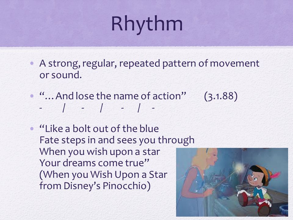 "Rhythm A strong, regular, repeated pattern of movement or sound. ""…And lose the name of action"" (3.1.88) - / - / - / - ""Like a bolt out of the blue Fa"