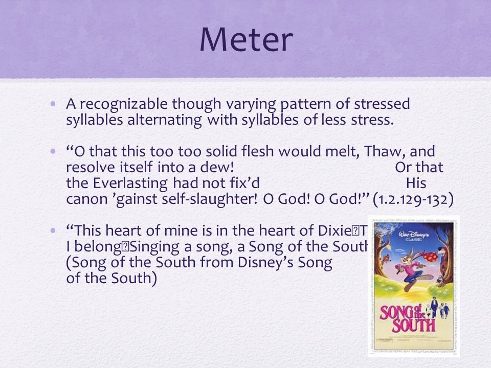 "Meter A recognizable though varying pattern of stressed syllables alternating with syllables of less stress. ""O that this too too solid flesh would me"