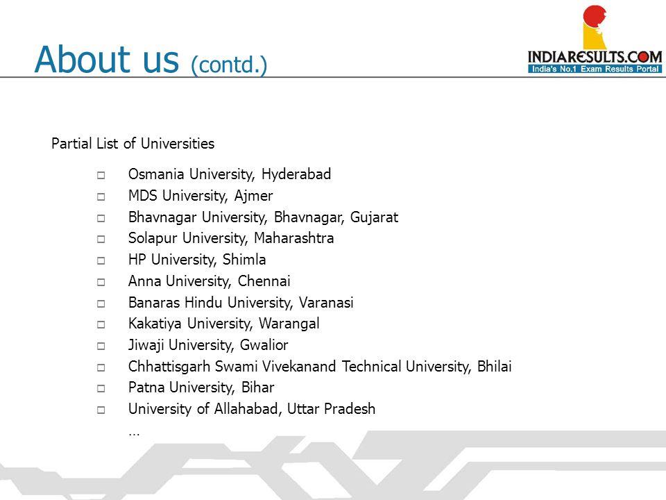  Osmania University, Hyderabad  MDS University, Ajmer  Bhavnagar University, Bhavnagar, Gujarat  Solapur University, Maharashtra  HP University,