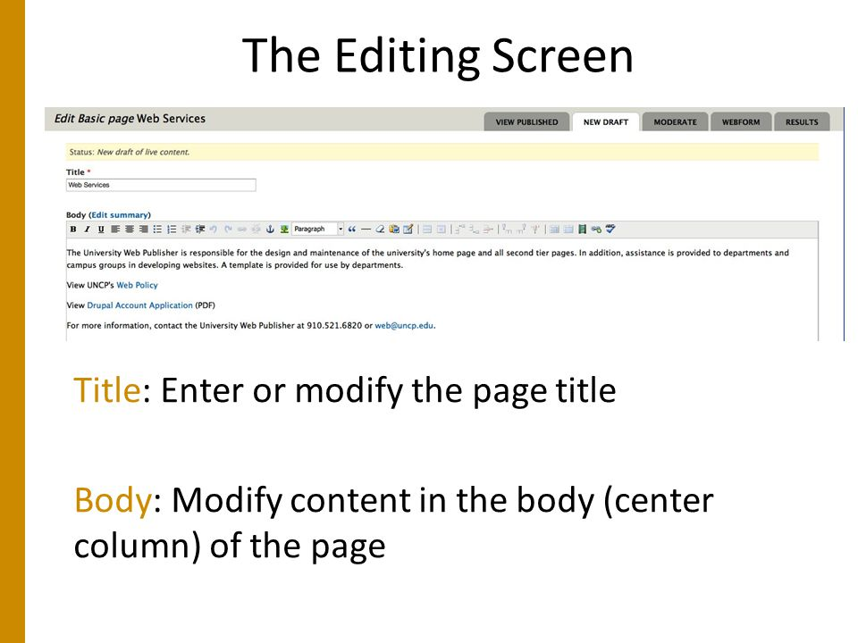 The Editing Screen Title: Enter or modify the page title Body: Modify content in the body (center column) of the page
