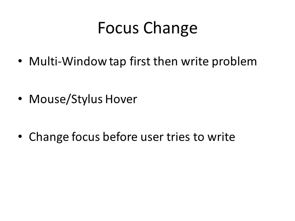 Focus Change Multi-Window tap first then write problem Mouse/Stylus Hover Change focus before user tries to write