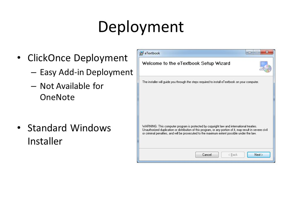 Deployment ClickOnce Deployment – Easy Add-in Deployment – Not Available for OneNote Standard Windows Installer