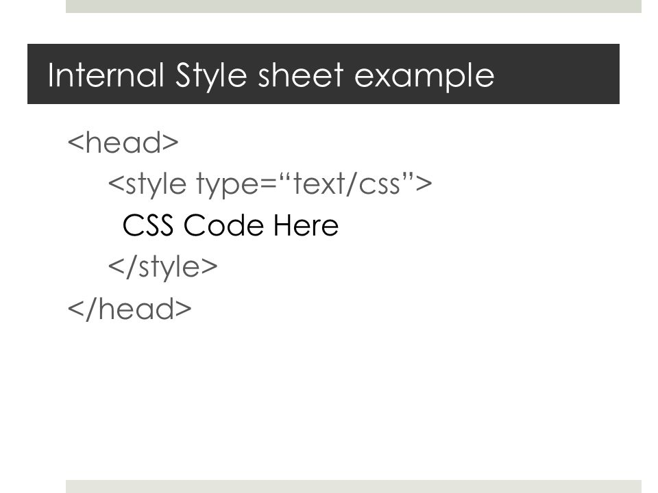 Internal Style sheet example CSS Code Here