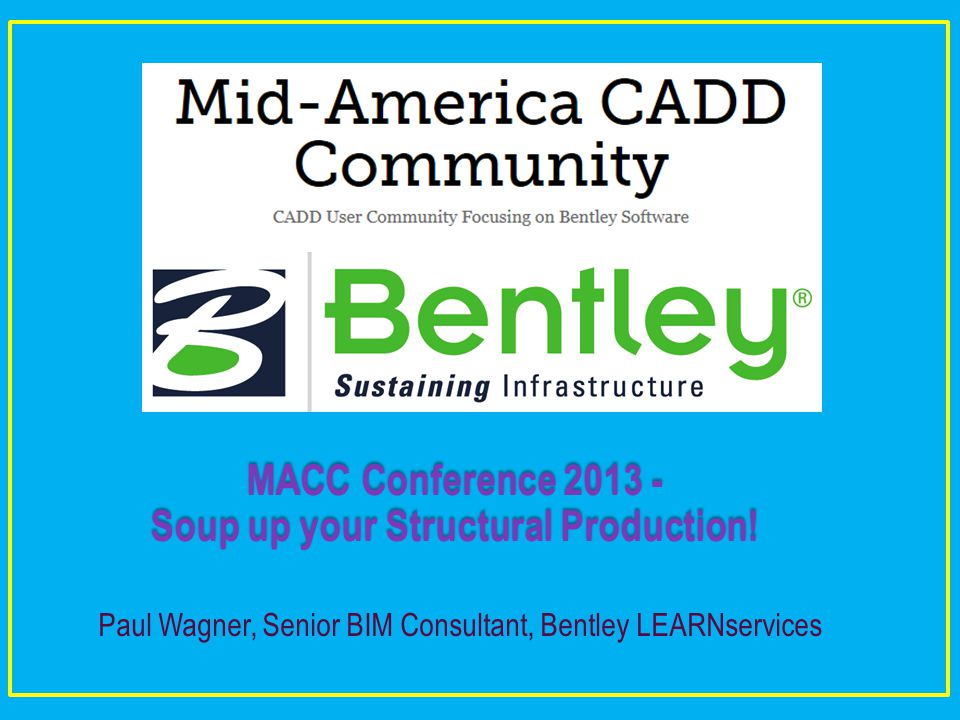 © 2013 Bentley Systems, Incorporated 12 MACC Conference 2013 Customizing Dynamic Views to Optimize Drawing Production Dynamic Views – Steel Framing Plans We will use the delivered AECOsim Building Designer Project called BuildingSample_US to generate Structural Steel Plans using a variety of Drawing Composition methods.