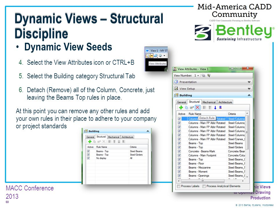 © 2013 Bentley Systems, Incorporated 60 MACC Conference 2013 Customizing Dynamic Views to Optimize Drawing Production Dynamic View Seeds 4.Select the