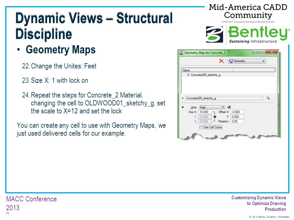 © 2013 Bentley Systems, Incorporated 71 MACC Conference 2013 Customizing Dynamic Views to Optimize Drawing Production Geometry Maps 22.Change the Unit
