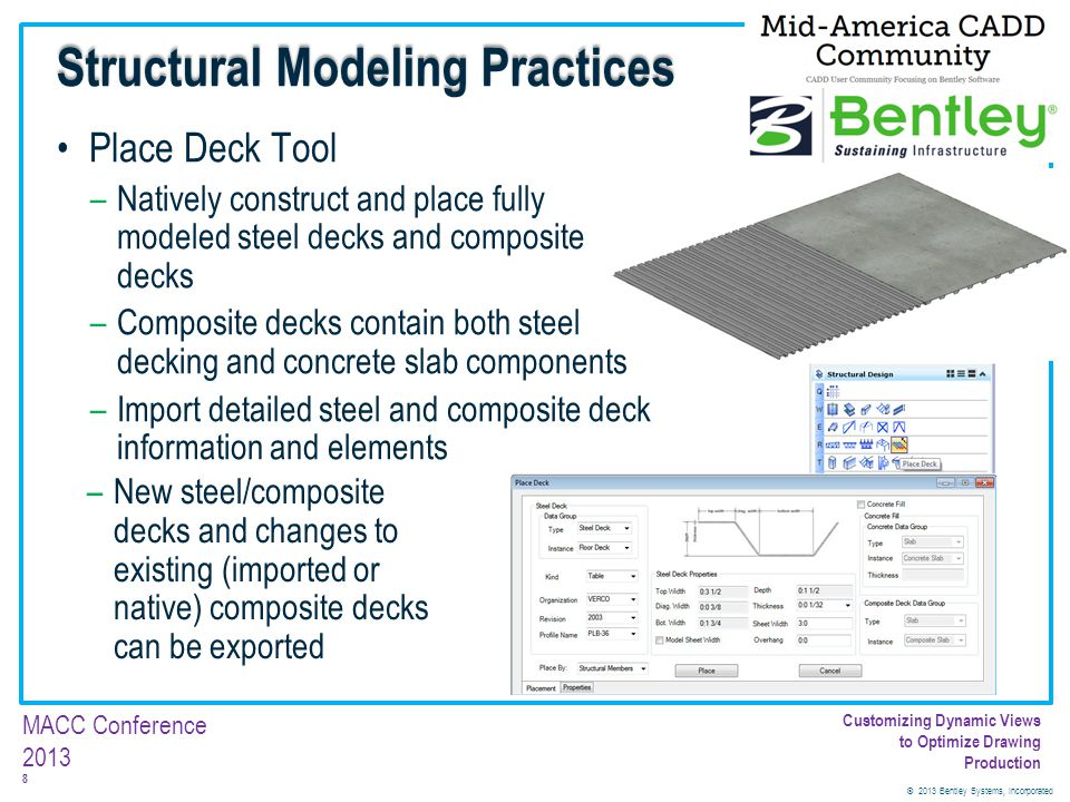© 2013 Bentley Systems, Incorporated 9 MACC Conference 2013 Customizing Dynamic Views to Optimize Drawing Production Modifying multiple column lengths –Isolate columns –Stretch Tool –AccuDraw Structural Modeling Practices