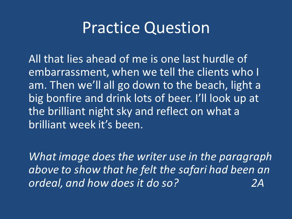 Practice Question All that lies ahead of me is one last hurdle of embarrassment, when we tell the clients who I am.