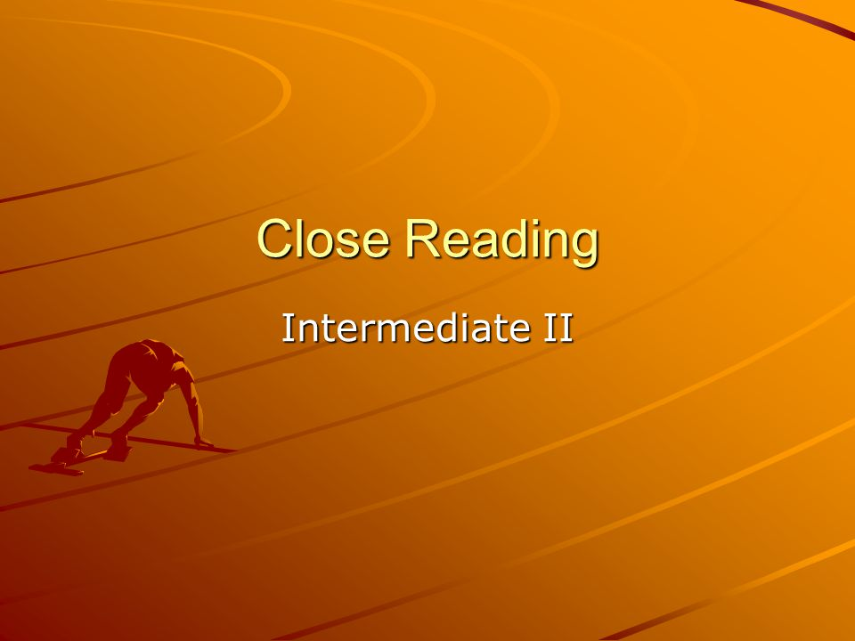 Close Reading Intermediate II