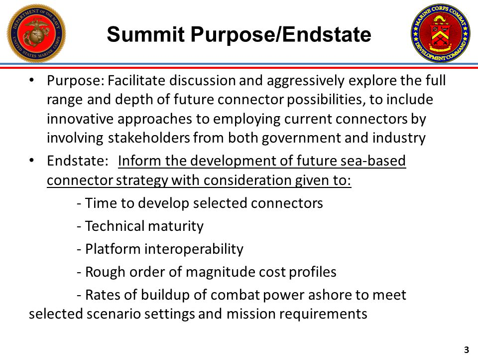 Purpose: Facilitate discussion and aggressively explore the full range and depth of future connector possibilities, to include innovative approaches t