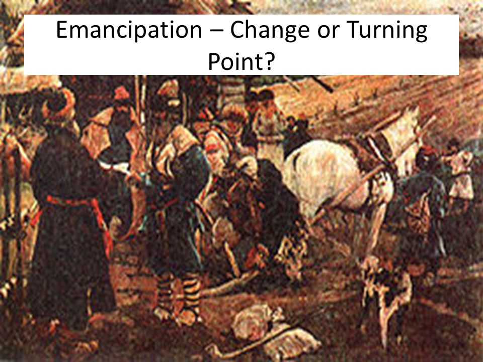 Emancipation – Change or Turning Point