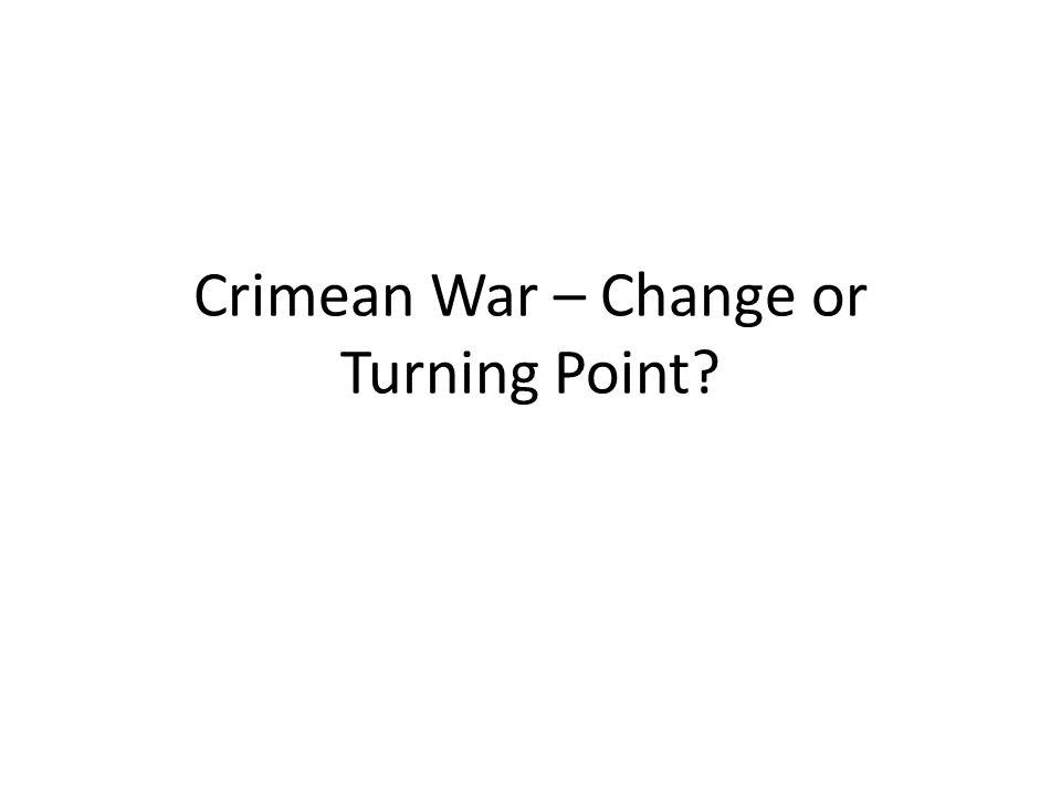 Crimean War – Change or Turning Point