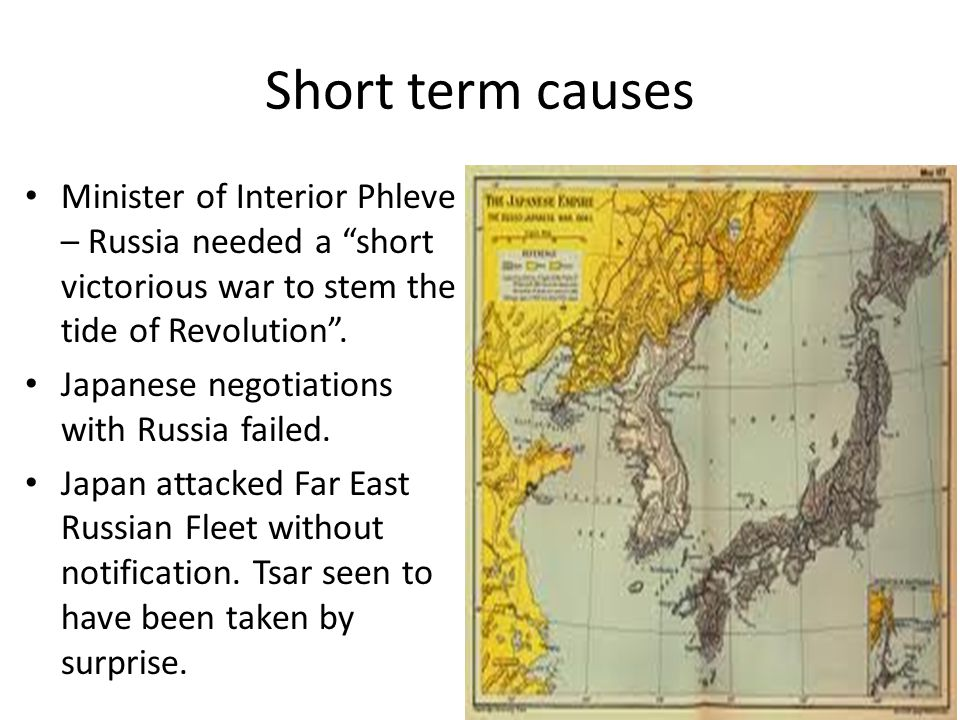 Short term causes Minister of Interior Phleve – Russia needed a short victorious war to stem the tide of Revolution .