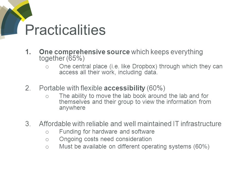 Practicalities 1.One comprehensive source which keeps everything together (65%) o One central place (i.e.