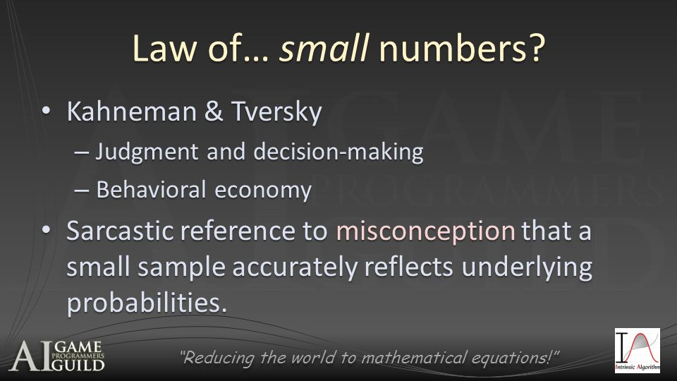 Reducing the world to mathematical equations! Law of… small numbers.