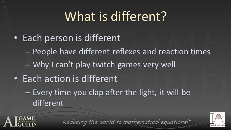 Reducing the world to mathematical equations! What is different.