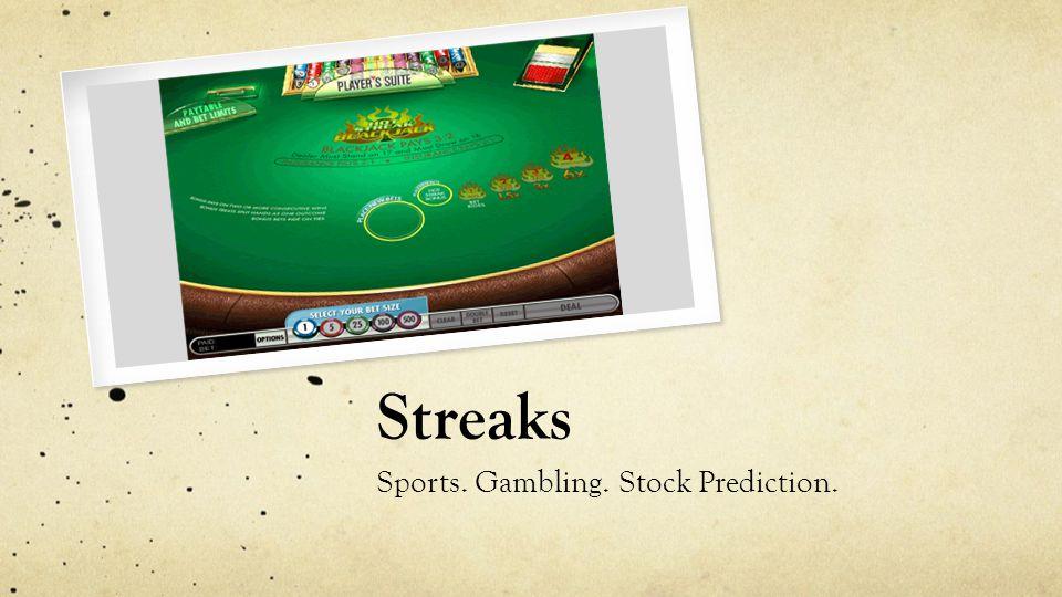 Streaks Sports. Gambling. Stock Prediction.