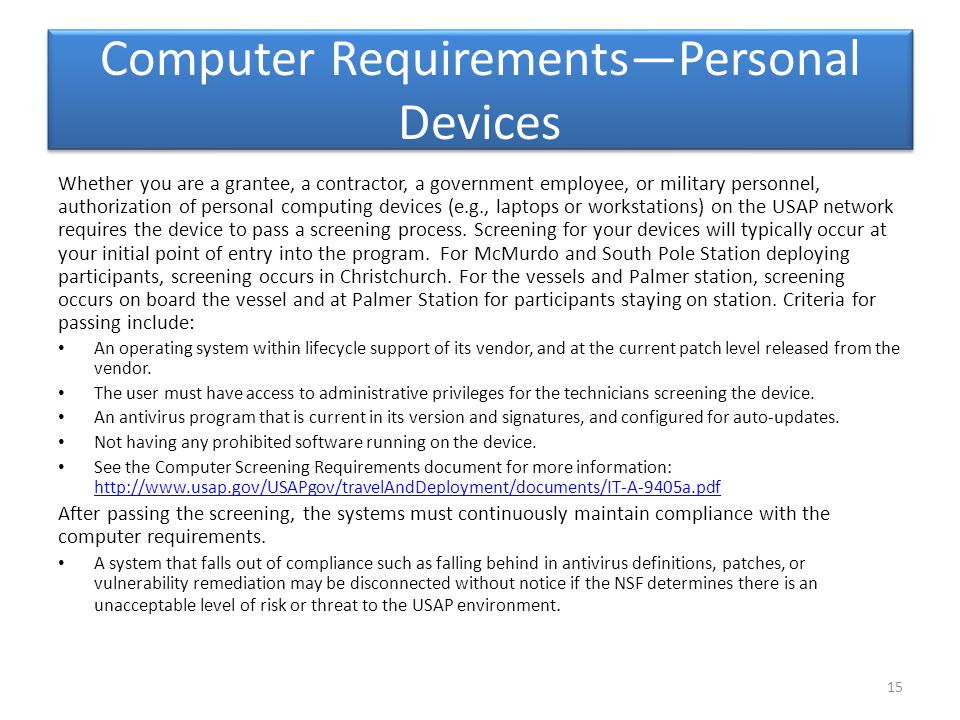 Computer Requirements—Personal Devices Whether you are a grantee, a contractor, a government employee, or military personnel, authorization of persona