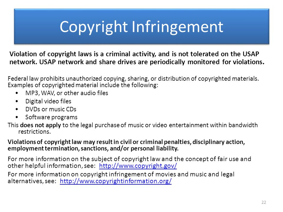 Copyright Infringement Violation of copyright laws is a criminal activity, and is not tolerated on the USAP network.