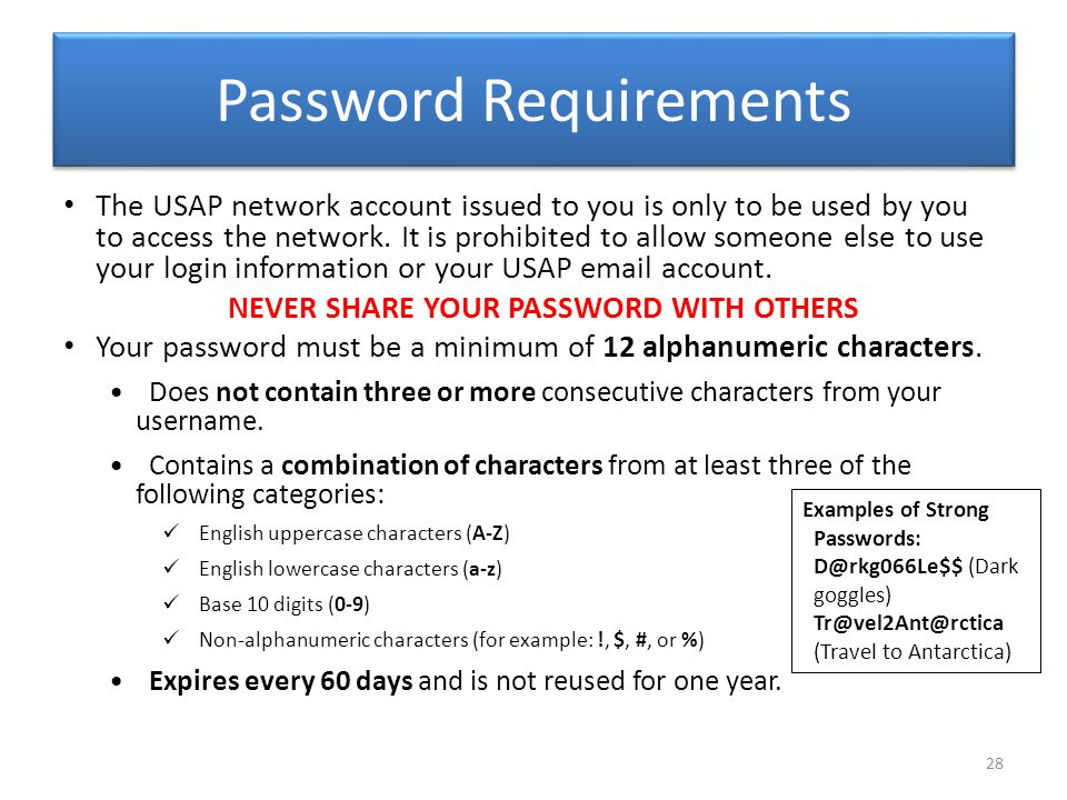 Password Requirements The USAP network account issued to you is only to be used by you to access the network.