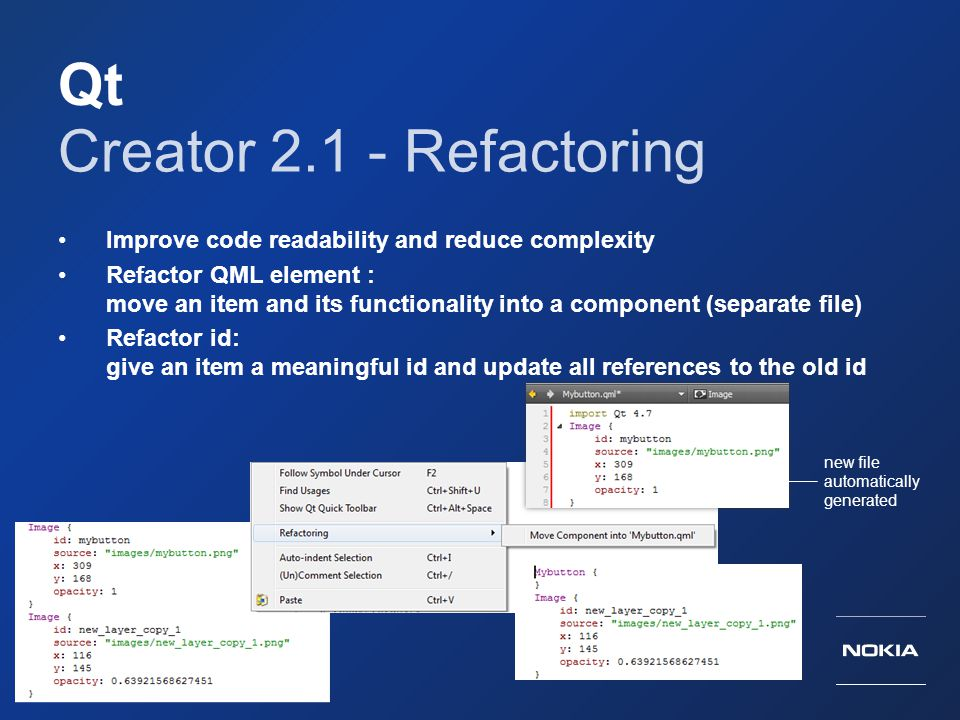Qt Creator 2.1 - Refactoring Improve code readability and reduce complexity Refactor QML element : move an item and its functionality into a component