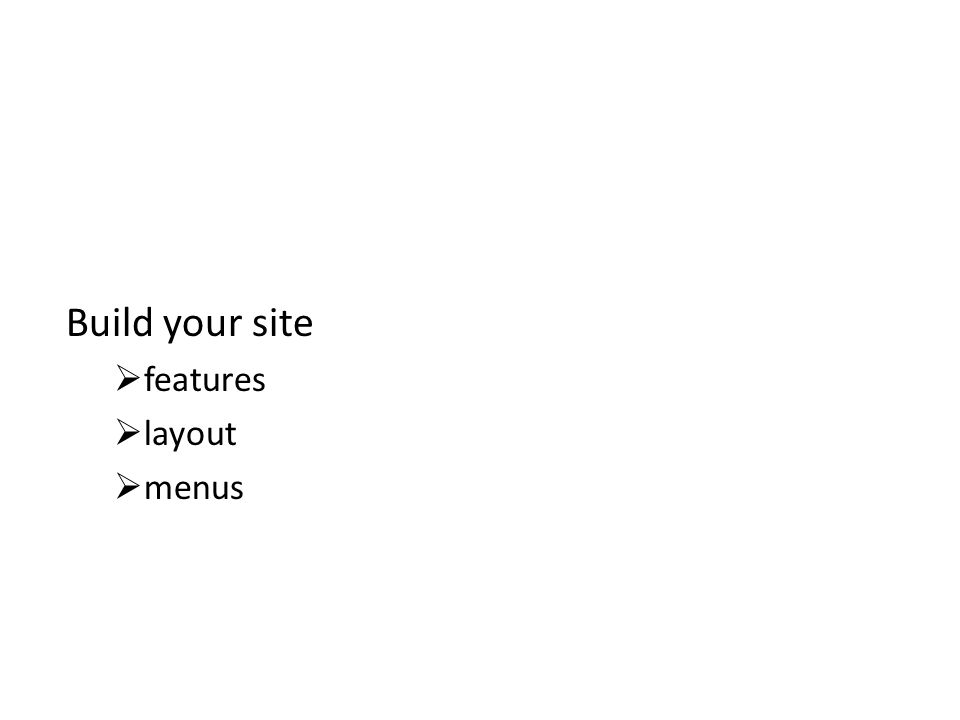 Build your site  features  layout  menus