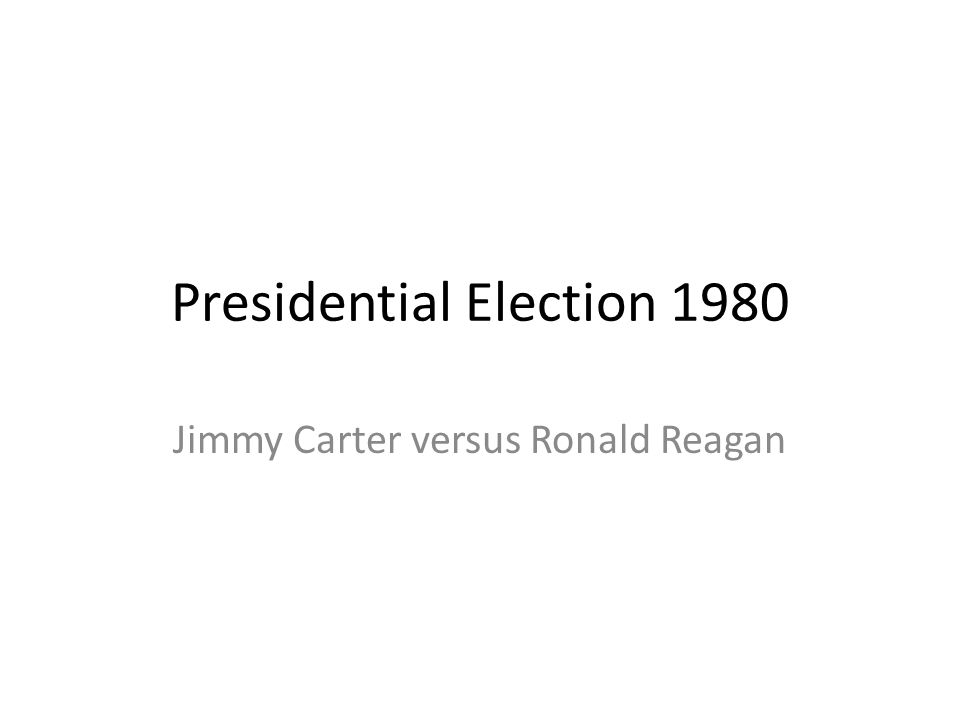 Presidential Election 1980 Jimmy Carter versus Ronald Reagan