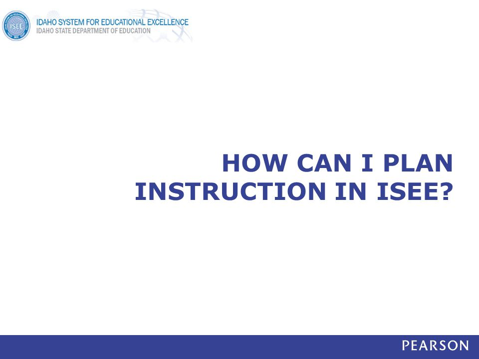 HOW CAN I PLAN INSTRUCTION IN ISEE