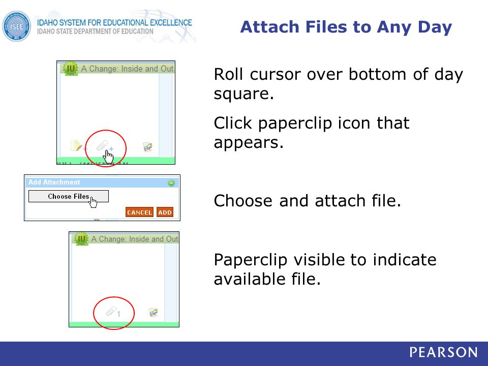 Attach Files to Any Day Roll cursor over bottom of day square.