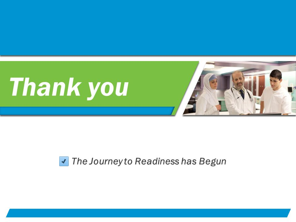 Thank you The Journey to Readiness has Begun