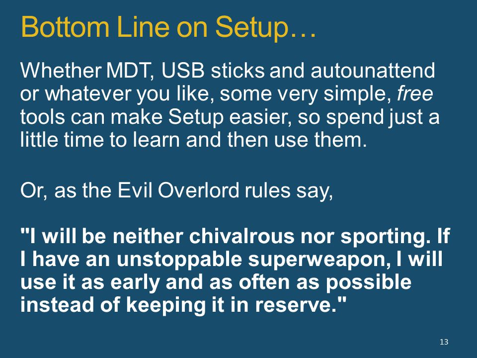 Bottom Line on Setup… 13