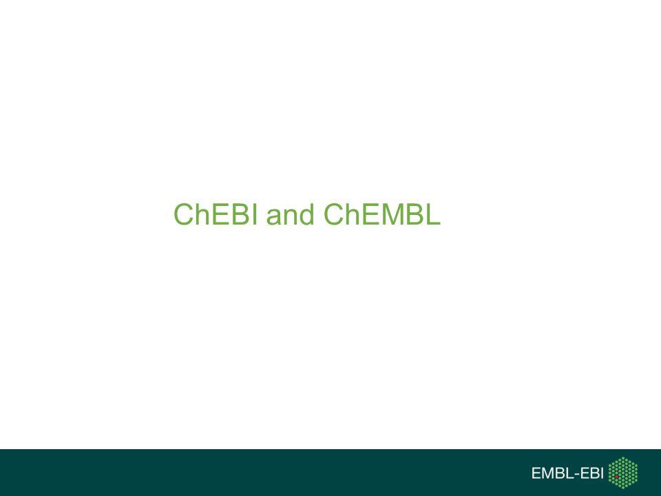 ChEBI and ChEMBL