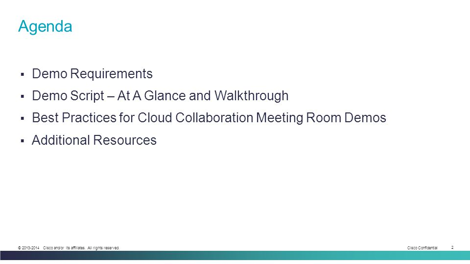 Cisco Confidential 2 © 2013-2014 Cisco and/or its affiliates. All rights reserved.  Demo Requirements  Demo Script – At A Glance and Walkthrough  B