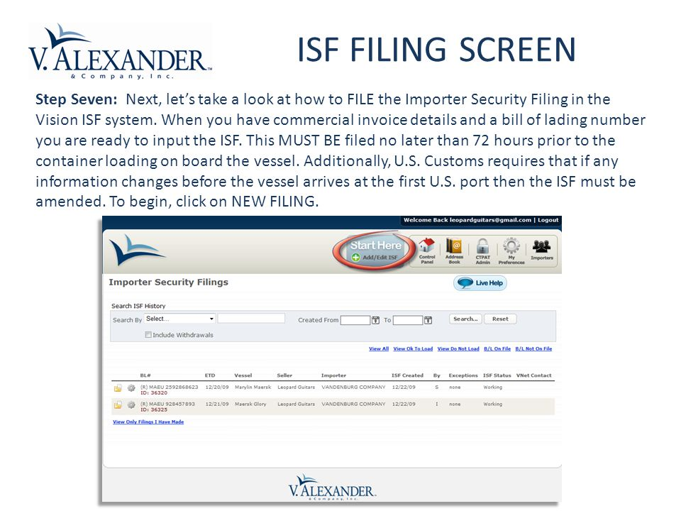 Step Seven: Next, let's take a look at how to FILE the Importer Security Filing in the Vision ISF system.